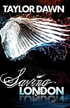 Saving London by Taylor Dawn