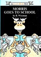 Morris the Moose Goes to School by Bernard…