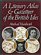 Literary Atlas and Gazetteer of the British…