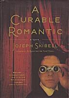 A Curable Romance by Joseph Skibell