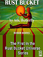 Rust Bucket by Atk. Butterfly