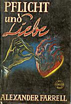 Pflicht und Liebe by Alexander Farrell