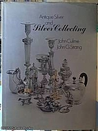 Antique silver and silver collecting by John…