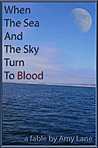 When the Sea and the Sky Turn to Blood by…