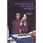 Renewed By the Holy Spirit by Robert…