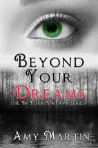 Beyond Your Dreams (In Your Dreams Book 4)…