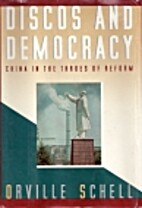 Discos and Democracy by Orville Schell