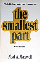 The Smallest Part by Neal A. Maxwell