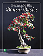 Bonsai4me: Bonsai Basics by Harry Harrington