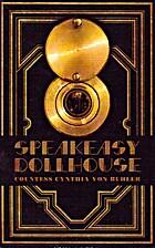 Speakeasy Dollhouse: Book One by Cynthia von…