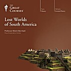 The Great Courses: Lost Worlds of South…