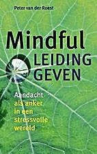 Mindful leidinggeven by Peter van der Roest