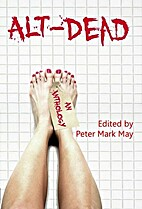 Alt-Dead: The Alternative Dead Anthology by…