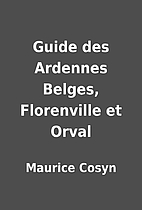 Guide des Ardennes Belges, Florenville et…