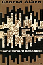 Brownstone Eclogues by Conrad Aiken