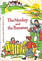 Janet and John: The Monkey and the Bananas…