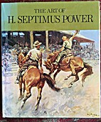 The art of H. Septimus Power by H. Septimus…