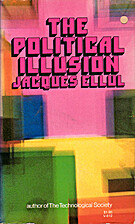 The political illusion by Jacques Ellul