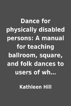 Dance for physically disabled persons: A…