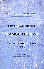 An historical sketch of Grange Meeting :…