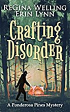 Crafting Disorder by ReGina Welling
