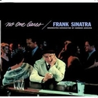 No One Cares by Frank Sinatra