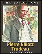Pierre Elliot Trudeau (The Canadians) by…