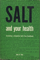 Salt and Your Health by John H. Tobe