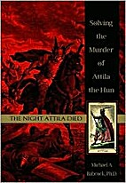 The Night Attila Died: Solving the Murder of…