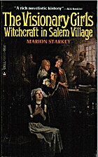 The Visionary Girls: Witchcraft in Salem…