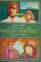 Black Amber [and] Blue Fire by Phyllis A.…