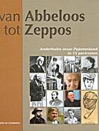 Van Abbeloos tot Zeppos by Maurits Van…