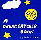 A dreamcatcher book: With some Indian dream…