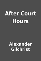 After Court Hours by Alexander Gilchrist