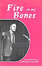 Fire in My Bones: The Autobiography of Jimmy…