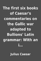 The first six books of Caesar's commentaries…