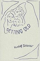 Getting Old by Rudolf Steiner
