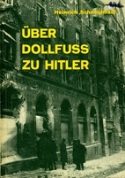Über Dollfuss zu Hitler by Heinrich…
