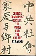 Chinese Communist Society: The Family and…