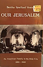 Our Jerusalem by Bertha Spafford Vester