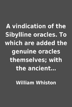 A vindication of the Sibylline oracles. To…