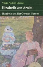 Elizabeth and Her German Garden by Elizabeth…
