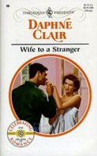 Wife to a Stranger by Daphne Clair