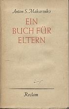 Ein Buch für Eltern by Anton S. Makarenko