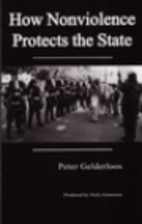 How Nonviolence Protects the State by Peter…