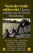Voor de vrede uitbreekt - Vlaamse verhalen…