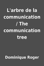 L'arbre de la communication / The…
