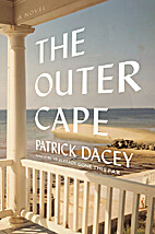 The Outer Cape: A Novel by Patrick Dacey