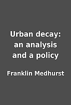 Urban decay: an analysis and a policy by…