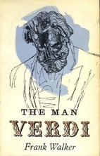 The Man Verdi by Frank Walker